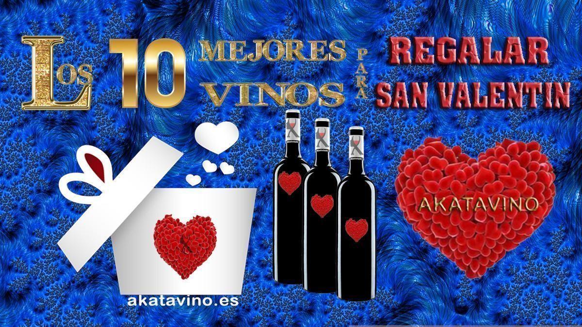 Los 10 Mejores Vinos para regalar por San Valentín | Selección de AkataVino Magazine