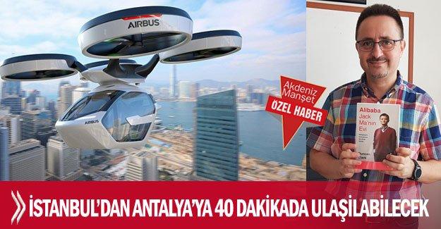 İstanbul'dan Antalya'ya 40 dakikada ulaşılabilecek