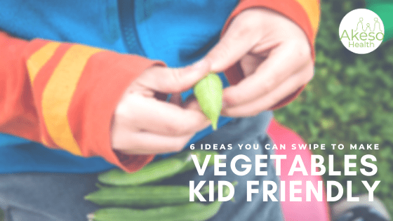 6 Ideas You Can Swipe to Make Veges Kid Friendly