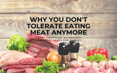 Why You Don't Tolerate Meat Anymore