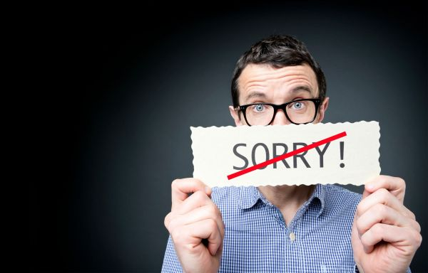 Stop Saying I'm Sorry It Makes You Look Local, But Rather Use These Words