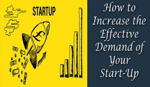 How to Increase the Effective Demand of Your Startup