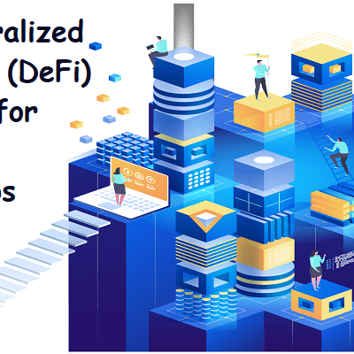 Decentralized Finance (DeFi) Guides for Crypto Startups