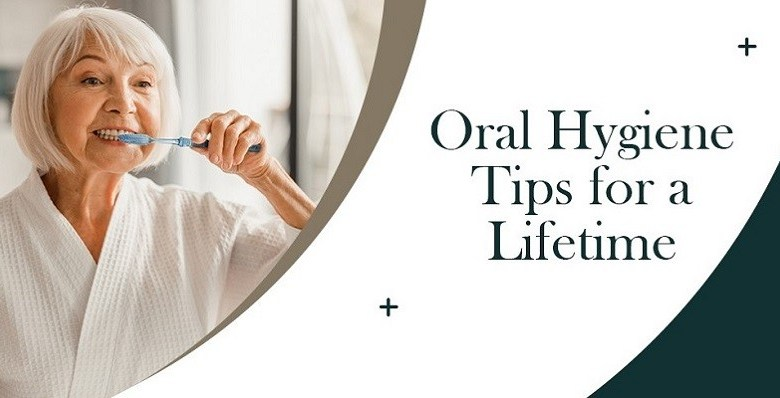 Good Oral Hygiene Routines for a Lifetime