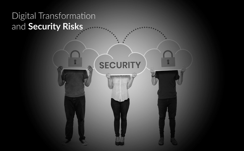Security or Functionality? Security Risks with Digital Transformation
