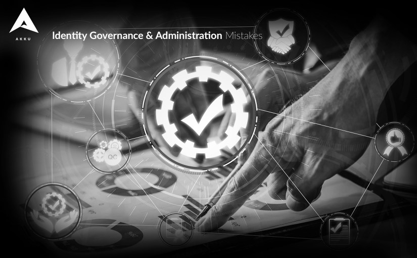 5 Identity Governance & Administration Mistakes You Should Avoid