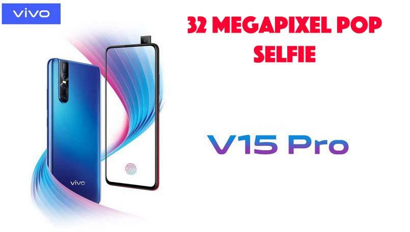 Vivo V15 Pro With 32 Megapixel Pop Up Selfie Camera