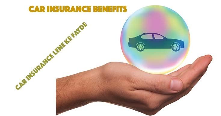 Car Insurance Benefits: Benefits Of Car Insurance