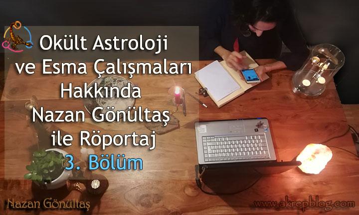 Okült Astroloji ve Esma Çalışmaları Nazan Gönültaş ile Röportaj (3. Bölüm)