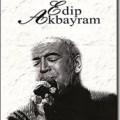 Edip Akbayram İlk Günkü Gibi Dün Ve Bugün 2009 Albümü Dinle