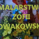 21 marca 2013r.  WERNISAŻ MALARSTWA KOL. ZOFII NOWAKOWSKIEJ