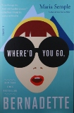 """""""Where'd You Go, Bernadette?,"""" By Maria Semple, Published by Little, Brown and Company"""