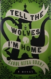 """Tell the Wolves I'm Home,"" By Carol Rifka Brunt, Published by Dial Press"
