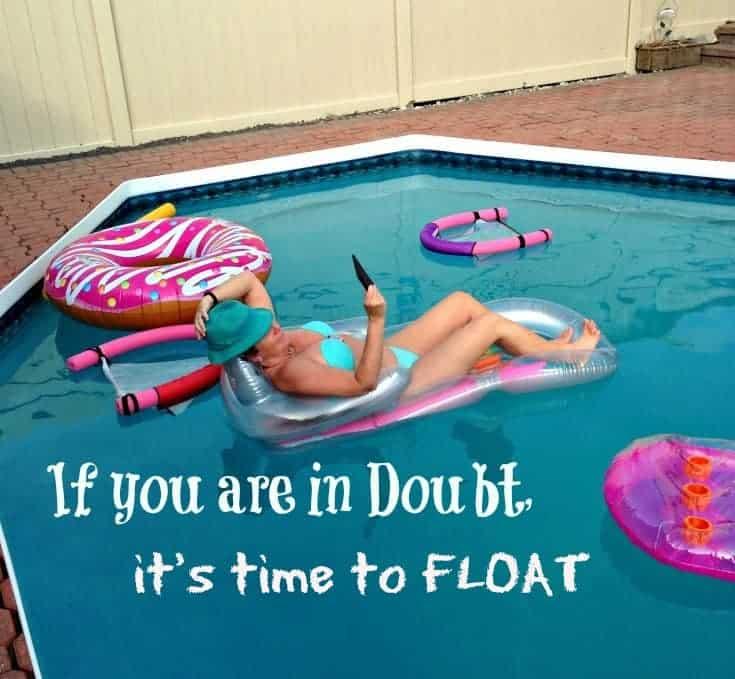 when in doubt, Float, on a cool pool floatie