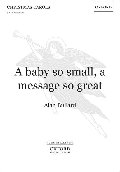 Piece of the week – how I came to write 'A baby so small, a message so great'.