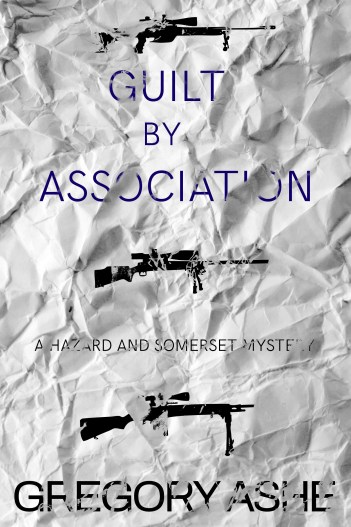 Guilt by Association Hazard and Somerset Mysteries Series