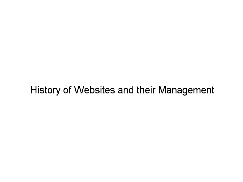 History of Websites and their Management
