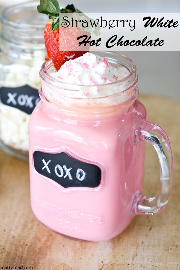 Strawberry White Hot Chocolate | A Latte Food