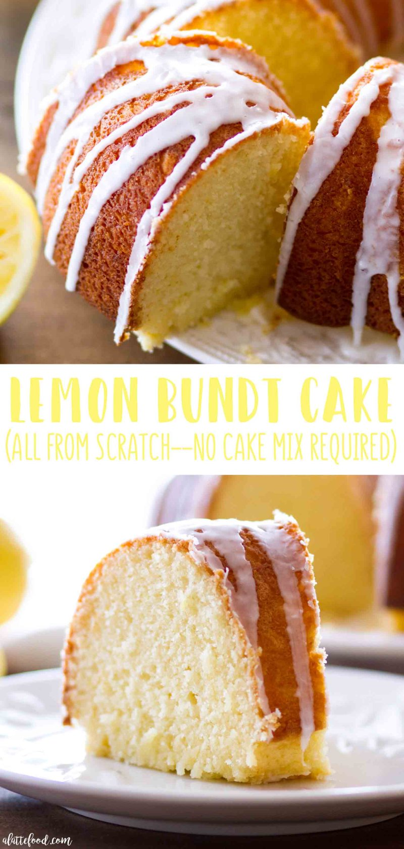 Easy Lemon Bundt Cake recipe with a homemade lemon glaze (collage)