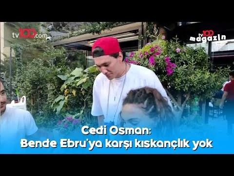 Cedi Osman: Bende Ebru'ya karşı kıskançlık yok