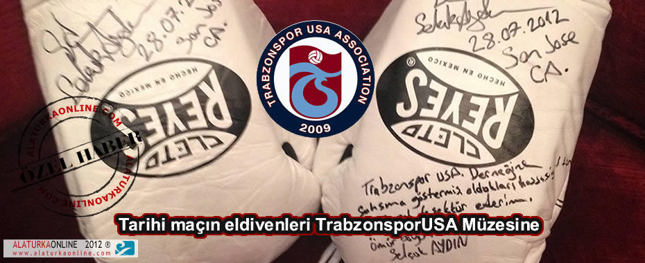 Tarihi maçın eldivenleri TrabzonsporUSA Müzesine