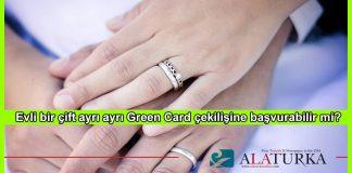 Evli Ciftler Green Card Basvurusu