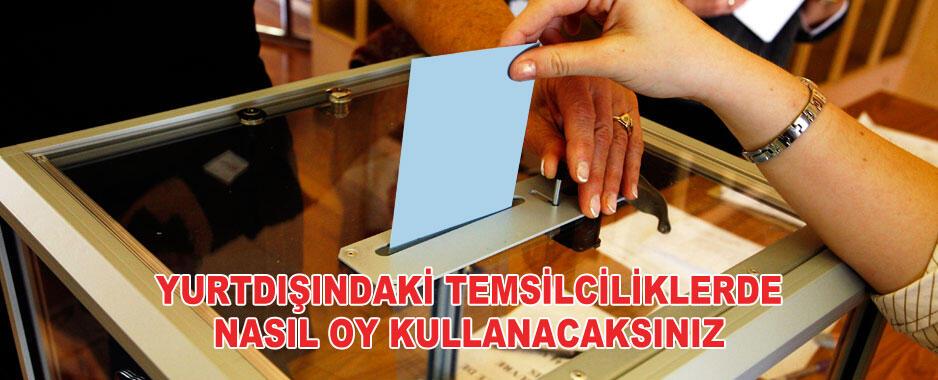 Yurtdışındaki Temsilciliklerde Oy Kullanımı