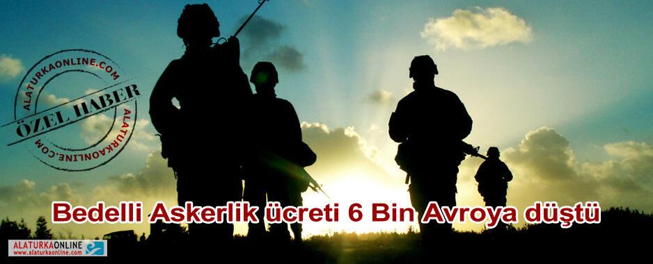 Bedelli Askerlik ücreti 6 Bin Avroya düştü
