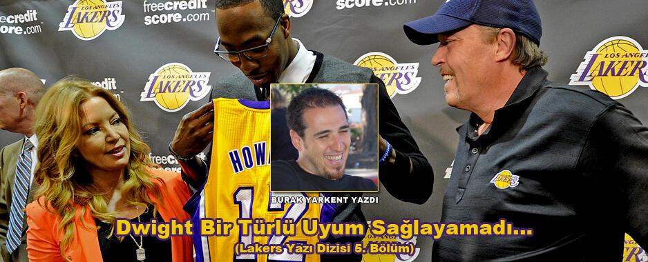 Dwight Bir Türlü Uyum Sağlayamadı (Lakers Yazı Dizisi 5. Bölüm)