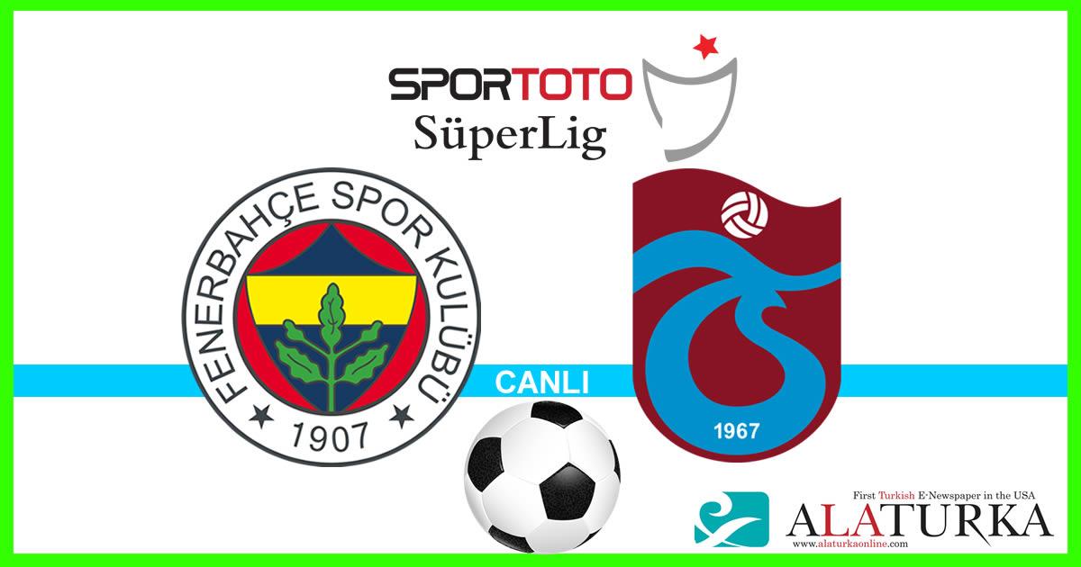 Fenerbahçe – Trabzonspor maçını canlı izle