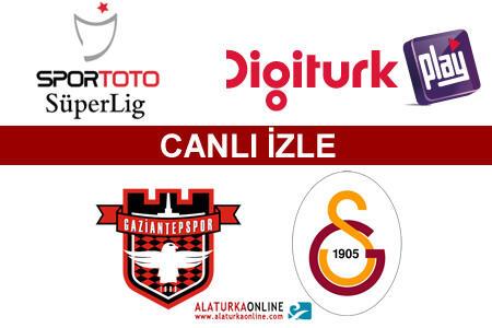 Gaziantepspor – Galatasaray maçını canlı izle