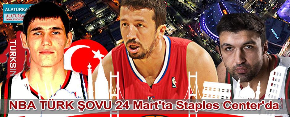 NBA TÜRK ŞOVU 24 Mart'ta Staples Center'da