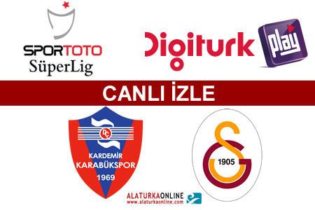 KDÇ Karabükspor – Galatasaray maçını canlı izle