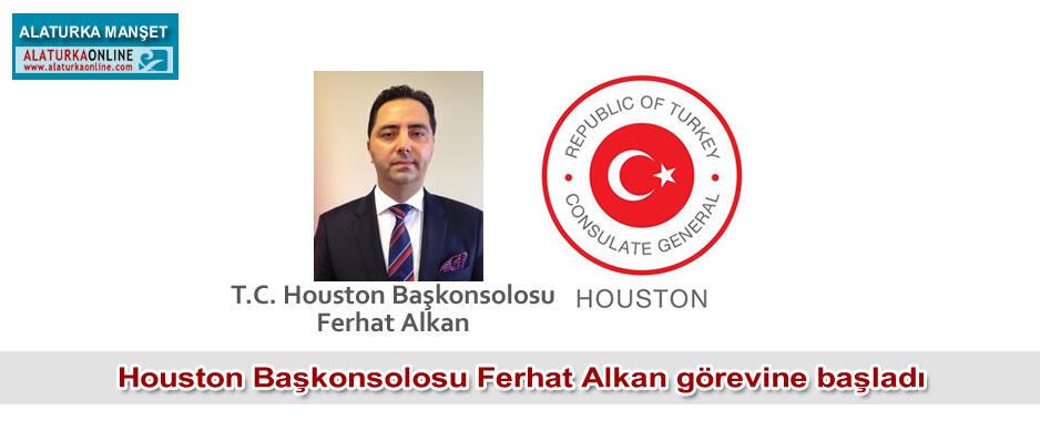 Houston Başkonsolosu Ferhat Alkan görevine başladı
