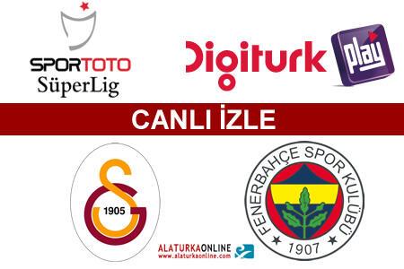 Galatasaray   Fenerbahçe maçını canlı izle