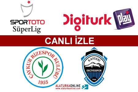 Caykur Rizespor - Kayseri Erciyesspor canli izle superlig