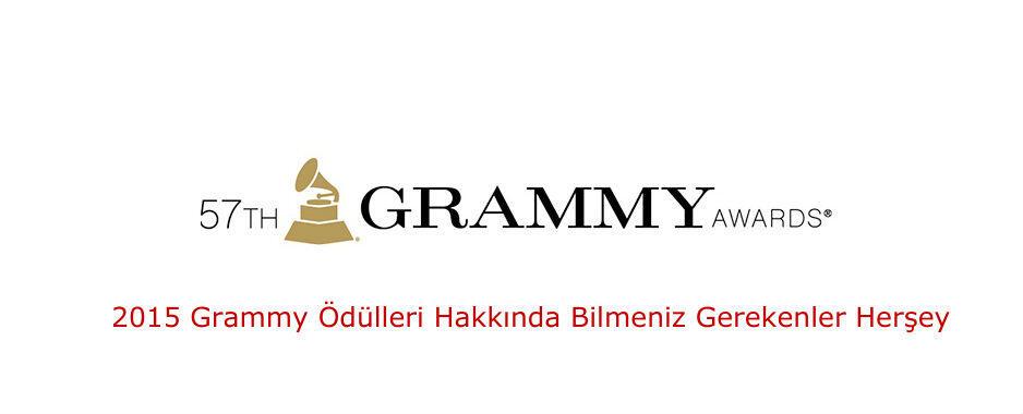 2015 Grammy Ödülleri Hakkında Bilmeniz Gereken Herşey