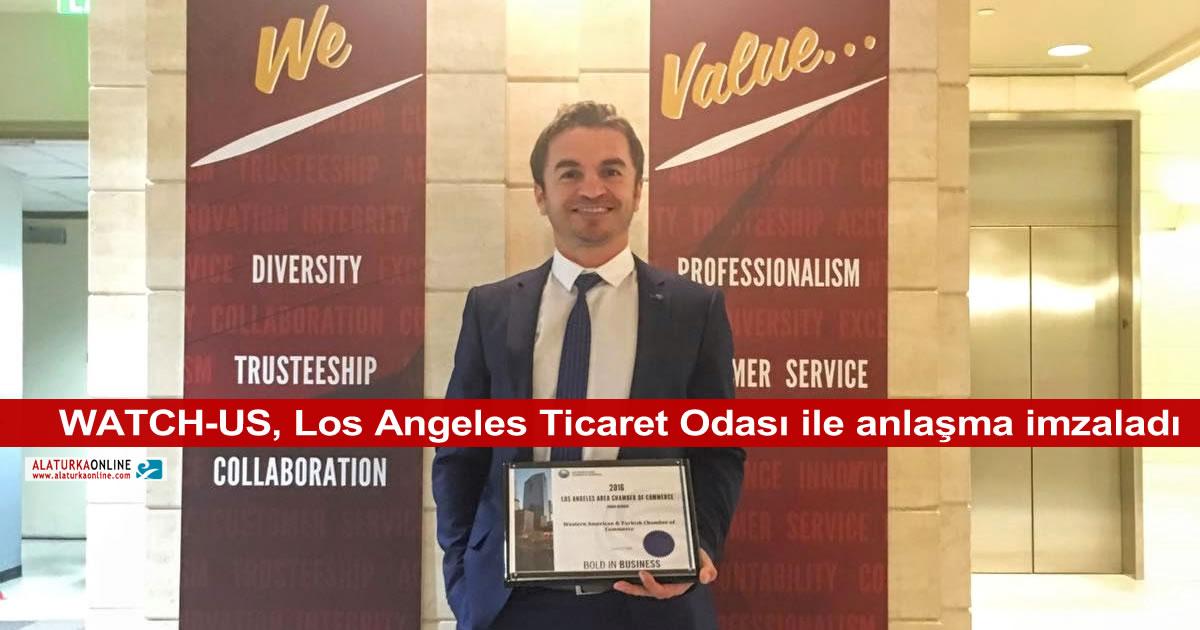 WATCH-US, Los Angeles Ticaret Odası ile anlaşma imzaladı