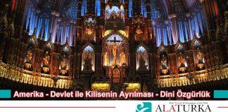 Amerika Devlet ve Kilisenin Ayrilmasi Dini Ozgurluk
