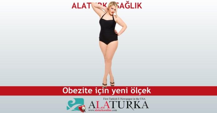 Obezite icin yeni olcek