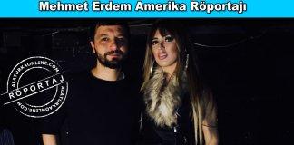 Mehmet Erdem Amerika Roportaji