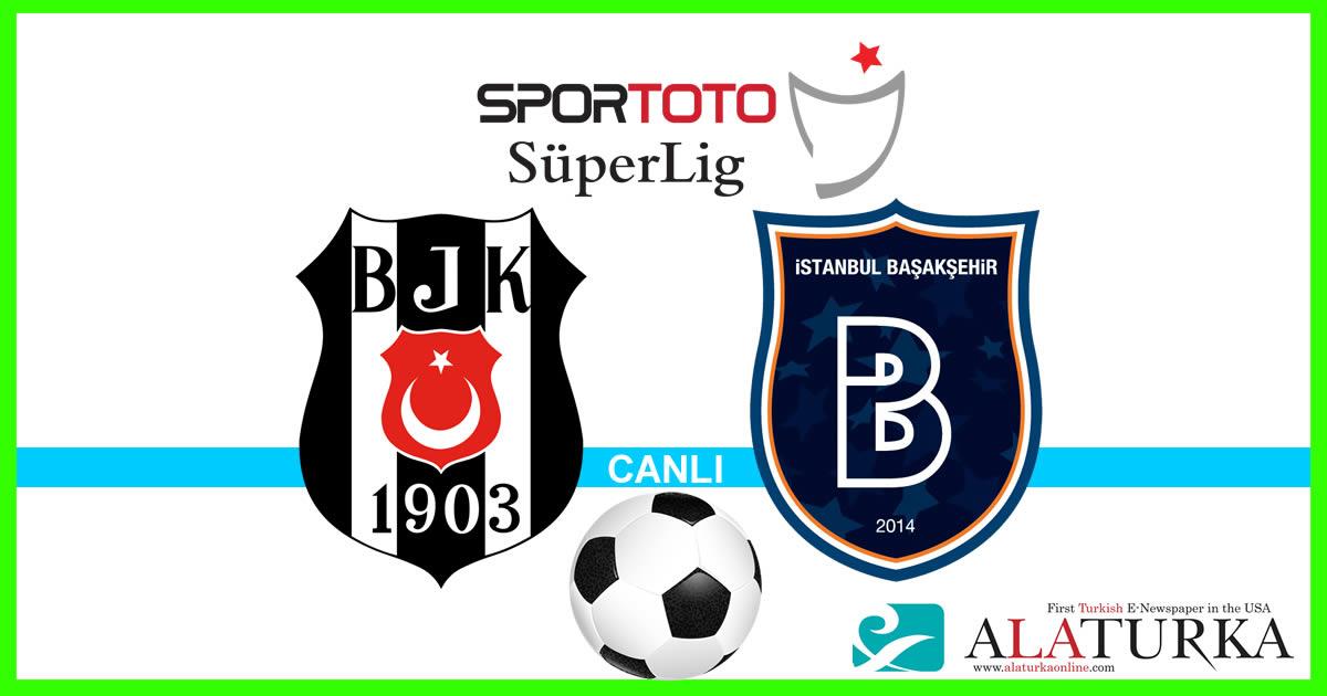 Beşiktaş – Başakşehir maçını canlı izle