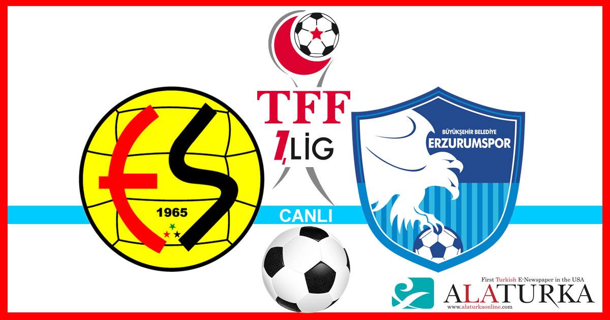 Eskişehirspor – Erzurumspor maçını canlı izle