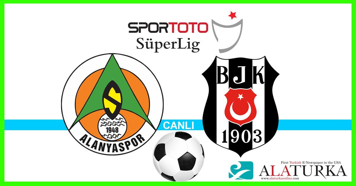 Alanyaspor – Beşiktaş maçını canlı izle