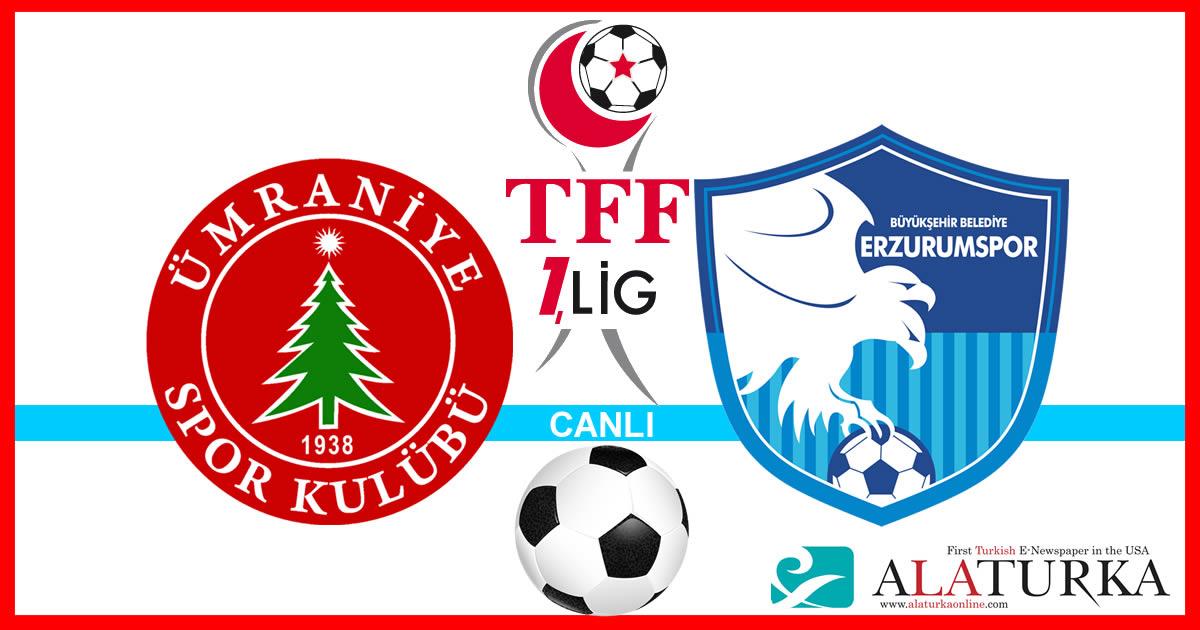 Ümraniyespor – Erzurumspor maçını canlı izle