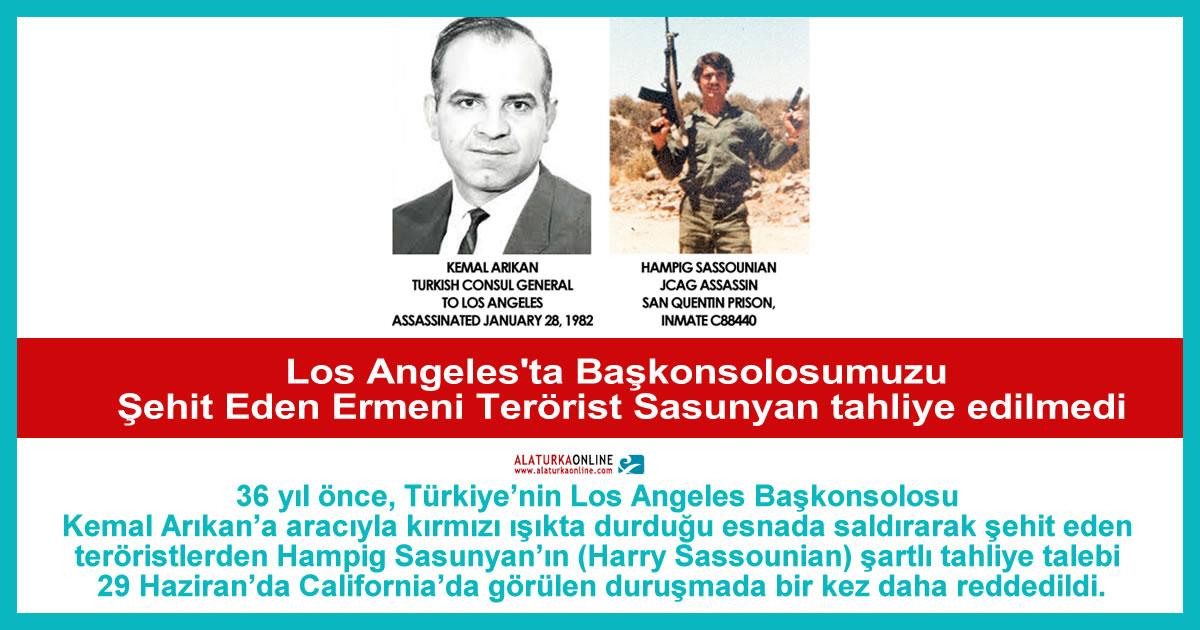 Los Angeles'ta Başkonsolosumuzu Şehit Eden Ermeni Terörist Sasunyan tahliye edilmedi