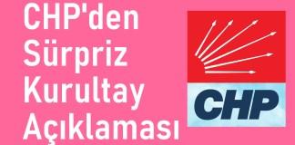 CHP den Supriz Kurultay Aciklamasi