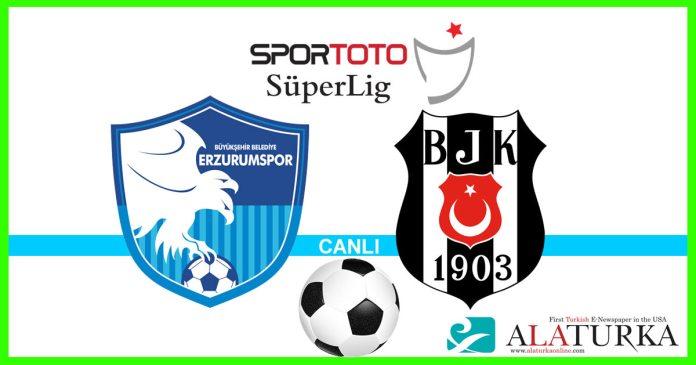 Erzurumspor Besiktas Macini Canli Izle