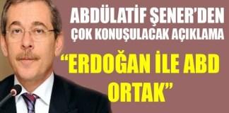 Abdullatif Sener Amerika Erdogan Ortak