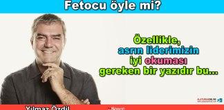 Fetocu Oyle mi - Yilmaz Ozdil